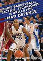 Duke Basketball: Tactics, Techniques and Drills for Man Defense